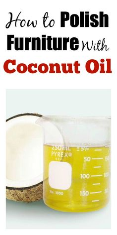 How To Polish Furniture With Coconut Oil 1/2 cup coconut oil. 1/4 lemon juice