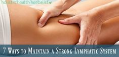 7 Ways to Maintain a Strong Lymphatic System - Holistic Health Herbalist Lymphatic Detox, Lymphatic Drainage Massage, Lymph Fluid, Leaky Gut Syndrome, Acupuncture Points, Self Massage, Best Supplements, Lymphatic System, Health And Wellbeing