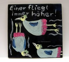 EINER FLIEGT IMMER HÖHER ! von Herbivore11 Unikat Vogel Comic Inchie Minibild