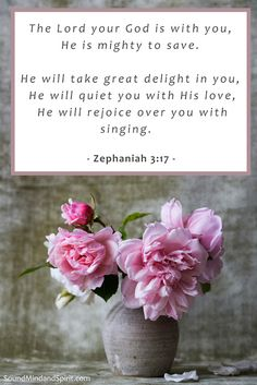 ANN ~ The Lord your God is with you, He is mighty to save. He will take great delight in you, He will quiet you with His love, He will rejoice over you with singing. Healing Scriptures, Prayer Scriptures, Scripture Quotes, Biblical Verses, Favorite Bible Verses, Mighty To Save, Healing Heart Quotes, Spiritual Inspiration, Christian Inspiration