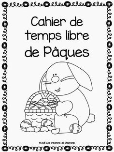 Les créations de Stéphanie: Cahier de temps libre de Pâques Educational Activities For Toddlers, Easter Activities, Project Based Learning, Kids Learning, Teaching Tools, Teaching Math, Seventh Grade Math, Facebook Birthday, French Classroom