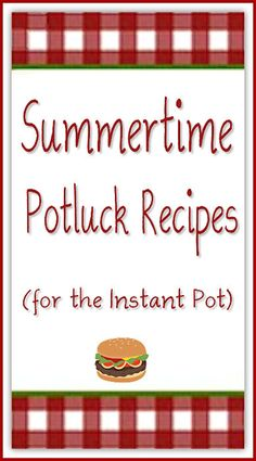 Summertime Potluck Recipes for the Instant Pot