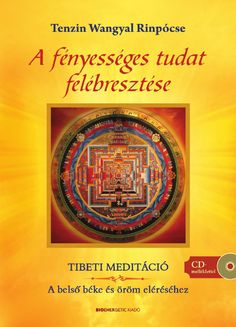 "Cover of ""Tenzin Wangyal Rinpócse: A fényességes tudat felébresztése"" Astral Projection, Mantra, Make It Simple, Fitness, Author, Books, Tv, Cover, Inspiration"