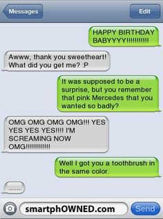 Funny happy birthday text - Funny Text - - Pink Toothbrush/Mercedes Relationships Autocorrect Fails and Funny Text Messages SmartphOWNED The post Funny happy birthday text appeared first on Gag Dad. Funny Shit, Funny Texts Jokes, Text Jokes, Funny Text Fails, Stupid Funny Memes, Funny Relatable Memes, Funny Stuff, Epic Texts, 9gag Funny