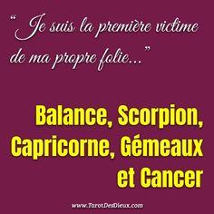"""Balance, Scorpion, Capricorne, Gémeaux et Cancer """"Je suis la première victime de ma propre folie...""""   #Balance, #Scorpion, #Capricorne, #Gémeaux  #Cancer #horoscope #astrologie #zodiaque"""