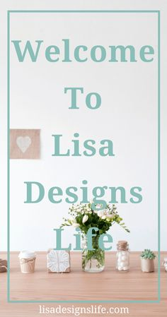 Welcome to Lisa Designs Life. Click to read my first blog post ever and find out why I started blogging! Smiles from Lisa