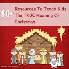 Over 80 Ways to Teach Kids the True Meaning of Christmas via Mama of Many Blessings