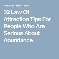32 Law Of Attraction Tips For People Who Are Serious About Abundance