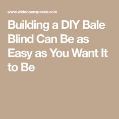 Building a DIY Bale Blind Can Be as Easy as You Want It to Be