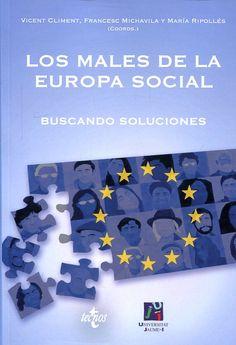 Los males de la Europa social : buscando soluciones / Vicent Climent, Francesc Michavila, María Ripollès (coords.) ; Francesc Michavila ... [e 17 máis]. Tecnos; Universitat Jaume I, [2017]
