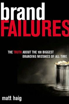"'Brand Failures' by Matt Haig - Branding is a ubiquitous, but critical marketing function that can produce spectacular successes and catastrophic blunders. Highly visible branding failures, such as the ill fated ""New Coke"" or Harley Davidson's silly attempt to peddle perfume, are first-order marketing blunders. Yet, while branding is critical, one wonders if branding alone, as author Matt Haig asserts, is the main reason Land Rover sales declined and General Motors stopped making…"
