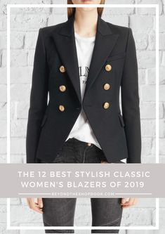 The 12 Best Stylish Classic Women's Blazers of 2019 Blazer Outfits, Blazer Fashion, Chic Outfits, Dress Up Jeans, Military Style Jackets, Women's Blazers, Edgy Look, Blazer Buttons, Piece Of Clothing