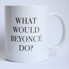 What Would Bey Do Mug