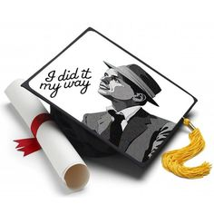 Info Just like Frank Sinatra. Your About A Tassel Topper is the ultimate form of self expression and is the professional way to decorate your graduation cap. We print your design Funny Graduation Caps, Graduation Cap Designs, Graduation Cap Decoration, Graduation Party Decor, Graduation Pictures, Graduation Ideas, Graduation Hats, College Graduation, Grad Pics
