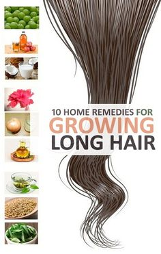 10 Natural Home Remedies For Growing Long Hair .