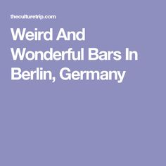 Weird And Wonderful Bars In Berlin, Germany