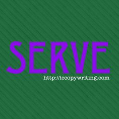 Graphics for the 15 Habits of Great Writers challenge from Jeff Goins. Day 15 - Serve