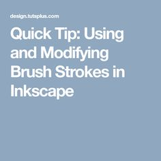 Quick Tip: Using and Modifying Brush Strokes in Inkscape Inkscape Tutorials, Brush Strokes, Tips, Counseling