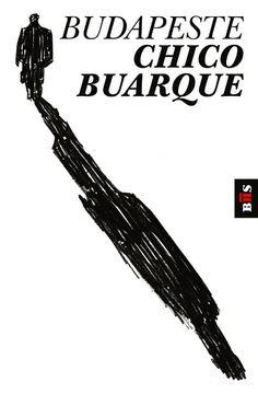 Chico Buarque, Budapeste. Design: Silvadesigners