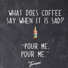 I love coffee jokes What does coffee say when it's sad? - Pour me, pour me! Coffee Talk, Coffee Is Life, I Love Coffee, Coffee Break, Black Coffee, Coffee Scrub, Iced Coffee, Coffee Drinks, Coffee Gif