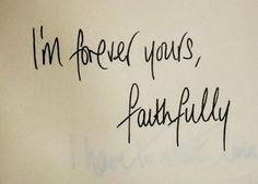 Journey, Faithfully Wondering where I am lost without you, and being apart a'int easy on this love affair. Two strangers learn to fall in love again. I get the joy of rediscovering you. Oh, you stand by me I'm forever yours faithfully.  I'm forever yours, faithfully
