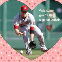 @Aleyne Elizabeth, remember our coversations about giving it all up to find ourselves a couple of baseball players?  (Zach Cozart, SS for the Reds)