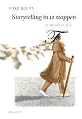Storytelling in 12 stappen - Mieke Bouma
