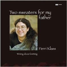 Two Sweaters for My Father: Perri Klass MD: 9781893762220: Amazon.com: Books