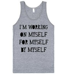 I'm Working On Myself, For Myself, By Myself. Show off your skills at the gym with this shirt. It's also a great self motivation shirt to keep yourself going! Do it for you, nobody else. #motivation