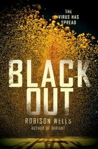 Blackout by Robison Wells -A fast paced post apocalyptic story with an interesting premise, but too many different POV's. I got a little lost at times and had a hard time connecting with the characters. (click image for full review)