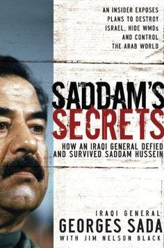 Saddam's Secrets by Georges Hormuz Sada. $19.27. Publisher: Thomas Nelson (January 1, 2006). 320 pages