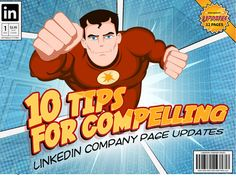 10 Tips for Compelling LinkedIn Company Page Posts [Infographic]