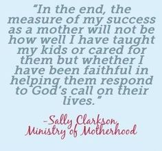 The measure of success as a mother.