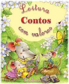 Língua Portuguesa - Literatura - Contos educativos - Contos com valores