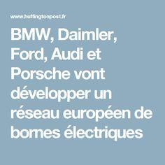 BMW, Daimler, Ford, Audi et Porsche vont développer un réseau européen de bornes électriques