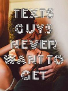 Texts Guys Never Want To Receive