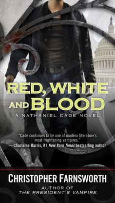 Red, White, and Blood (Nathaniel Cade Series #3)  5~Stars