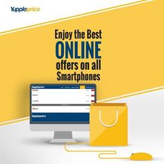 Enjoy the best online offers on the best brand's #smartphones only with YupplePrice.com #YupplePrice #CompareSmart #OnlineShopping