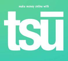 "Make money online with the best new social site ""TSU""  #tsu #money"
