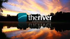 """The River 