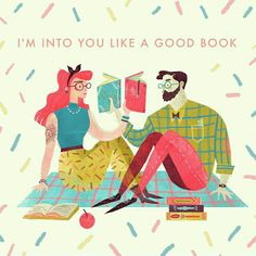 I'm into you like a good book.