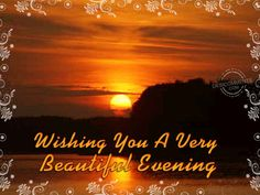 """Search Results for """"most beautiful good evening wallpaper"""" – Adorable Wallpapers Good Evening Photos, Good Evening Messages, Good Evening Greetings, Good Evening Wishes, Evening Pictures, Brenda Lee, Good Evening Wallpaper, Good Morning Sunday Images, Foto Text"""
