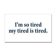 tired funny