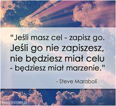 Jeśli masz cel, zapisz go... #Maraboli-Steve, #Cel, #Marzenia-i-pragnienia