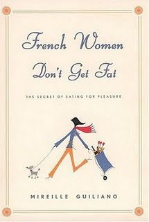 """French Women Don't Get Fat"" I want that book!"