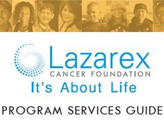 Lazarex Cancer Foundation's program services are easy to view and share through the Program Services... pinned with Pinvolve