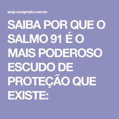 SAIBA POR QUE O SALMO 91 É O MAIS PODEROSO ESCUDO DE PROTEÇÃO QUE EXISTE:
