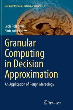Granular Computing in Decision Approximation: An Application of Rough Mereology