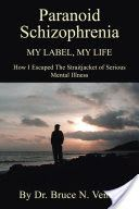 Paranoid Schizophrenia My Label, My Life: