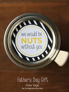 """We Would be Nuts Without You"" Free printable Tags for Father's Day. Fun gift ideas."